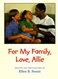 For My Family, Love, Allie, Ellen B. Senisi, 0807525391