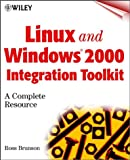 Linux and Windows 2000 Integration Toolkit, Ross Brunson, 0471417467