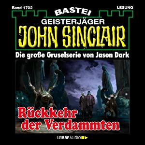 Rückkehr der Verdammten (John Sinclair 1702) Hörbuch