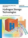 Hydrogen Storage Technologies, Agata Godula-Jopek and Walter Jehle, 3527326839