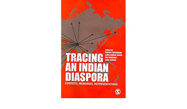 tracing an indian diaspora raghuram parvati sahoo ajaya kumar maharaj brij