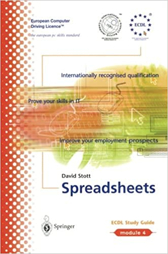ECDL Module 4: Spreadsheets: ECDL - the European PC standard (European Computer Driving Licence)