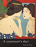 A Courtesan's Day, Seigle, Cecilia S. and Clark, Tim, 9074822592