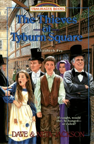 The Thieves of Tyburn Square: Elizabeth Fry (Trailblazer Books #17)
