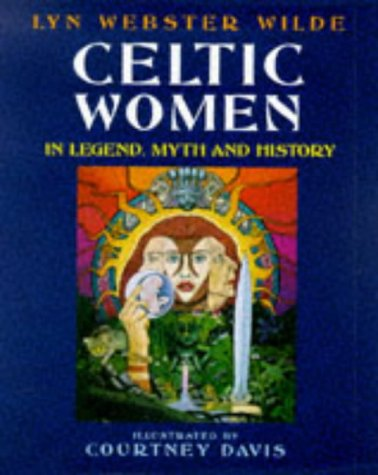 Celtic Women: In Legend, Myth and History by Brand: Blandford Pr