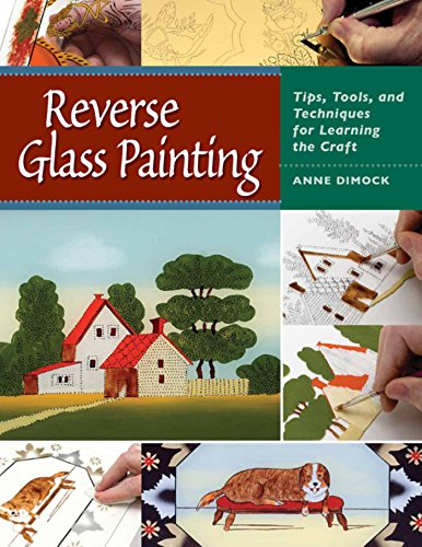Reverse Glass Painting: Tips, Tools, and Techniques for Learning the - Glasses Reverse