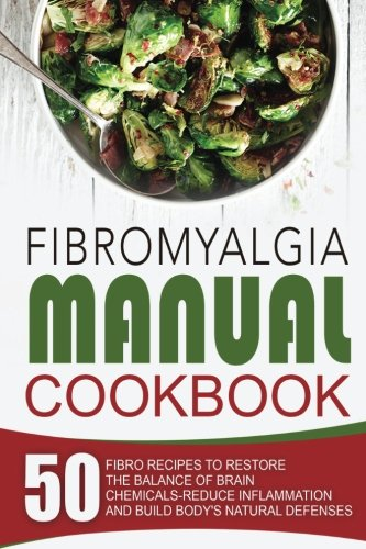 Fibromyalgia Manual Cookbook Chemicals Reduce Inflammation