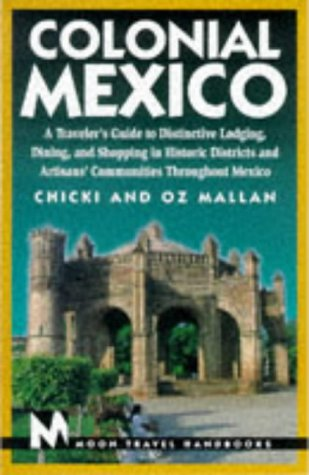 Moon Handbooks Colonial Mexico: A Traveler's Guide to Distincitive Lodging, Dining, and Shopping in Historic Districts and Artisans' Communities Throughout Mexico (Colonial Mexico, 1st - Shopping Atlanta Avalon