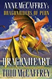 Dragonheart: Anne McCaffrey's Dragonriders of Pern (The Dragonriders of Pern)