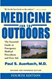 img - for Medicine for the Outdoors: The Essential Guide to Emergency Medical Procedures and First Aid; Revised and Expanded Edition book / textbook / text book