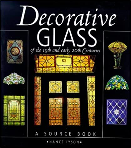 Decorative Glass of the 19th and Early 20th Centuries A Source Book