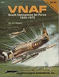Vietnamese AF - The South Vietnamese AF, 1945-1975, Jim Mesko, 0897471938