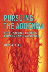 Pursuing the Addenda: Supernatural Reports From the Natural World