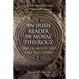 An Irish Reader in Moral Theology, Volume I: Foundations: The Legacy of the Last Fifty Years