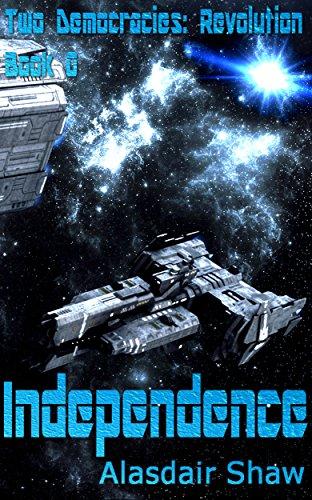 Robot Revolution (Independence (Two Democracies: Revolution Book)