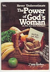 Never Underestimate the Power of God's Woman (Life With Spice Bible Study Series)