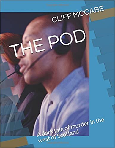 THE POD: A dark tale of murder in the west of Scotland