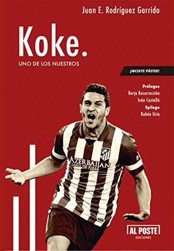 Koke: Uno de los nuestros (Deportes - Futbol) (Spanish Edition) by