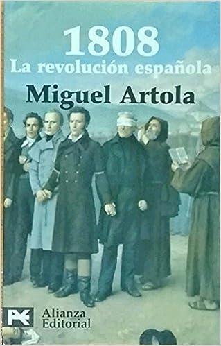 1808, La Revolución Española: Amazon.es: Miguel Artola, Alianza: Libros