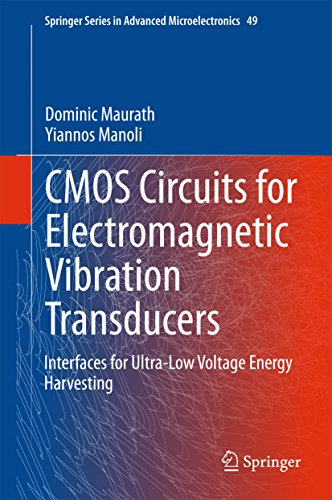 CMOS Circuits for Electromagnetic Vibration Transducers: Interfaces for Ultra-Low Voltage Energy Harvesting (Springer Series in Advanced Microelectronics Book 49) (English Edition)