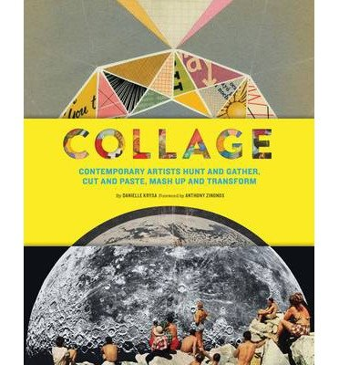 Contemporary Artists Hunt and Gather, Cut and Paste, Mash Up and Transform Collage (Paperback) - Common