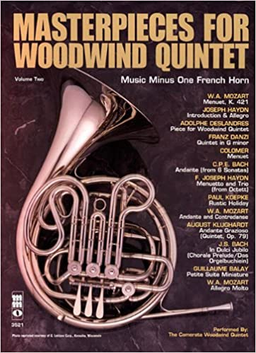 Masterpieces for Woodwind Quintet - Volume Two: Music Minus One French Horn: 2
