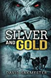 Silver and Gold, David Sakmyster, 1896944981