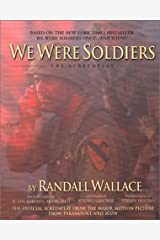We Were Soldiers: The Screenplay (The Wheelhouse screenplay series) Paperback