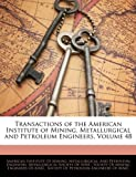 Transactions of the American Institute of Mining, Metallurgical and Petroleum Engineers, , 1143453778