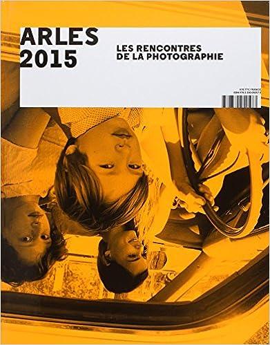 En ligne téléchargement Arles 2015 : Les Rencontres de la Photographie pdf