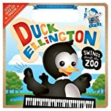 Duck Ellington Swings Through the Zoo: Baby Loves Jazz