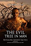 THE EVIL TREE IN MAN: Revealing Satan's Tactics