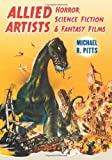Allied Artists Horror, Science Fiction and Fantasy Films, Michael R. Pitts, 0786460466