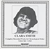 Complete Recorded Works, Vol. 3 by Clara Smith (2002-03-21)