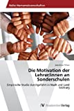 Die Motivation der Lehrer/Innen an Sonderschulen, Anneliese Tillian and Tillian Anneliese, 3639463811