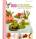 [100 FONDANT MODELS FOR CAKE DECORATORS] by (Author)Penman, Helen on Sep-01-11
