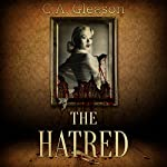 The Hatred | C. A. Gleason