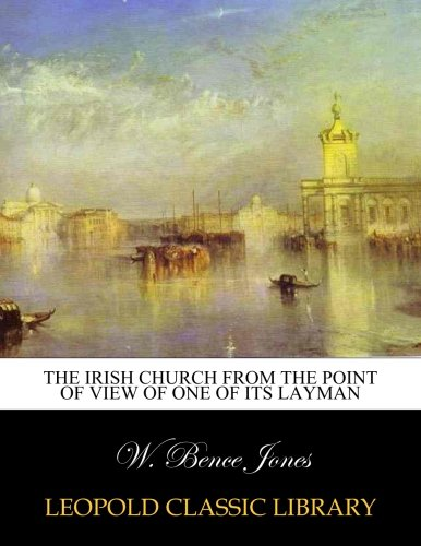 The Irish Church from the point of view of one of its layman pdf