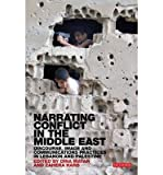 Narrating Conflict in the Middle East, Dina Matar and Zahera Harb, 1780761023