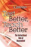Test Better, Teach Better: The Instructional Role