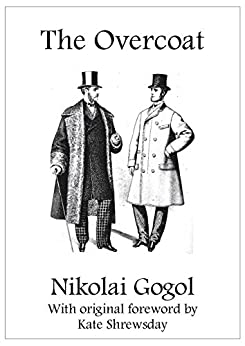 an analysis of the overcoat a story by nikolay gogol Short stories nikolay gogol nikolay  stories nikolay gogol nikolay gogol was a ukrainian born short story  is marked tim key and gogol s overcoat bbc.