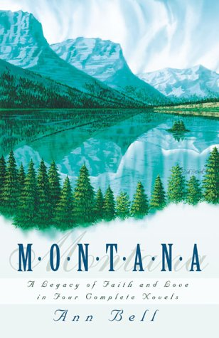 Montana: A Legacy of Faith and Love in Four Complete Novels (Autumn Love / Contagious Love / Inspired Love / Distant (Autumn Legacy Place)
