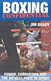 Boxing Confidential, Jim Brady, 1903854067