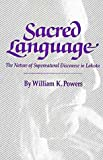 Sacred Language: The Nature of Supernatural Discourse in Lakota (Civilization of the American Indian Series)