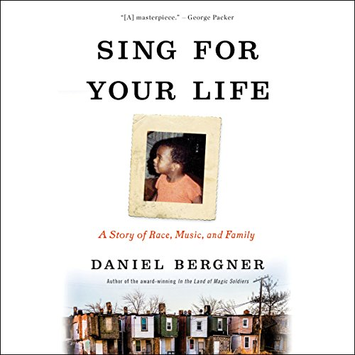 Sing for Your Life: A Story of Race, Music, and Family