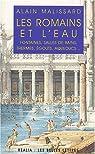 Les Romains et l'eau par Malissard