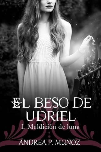 El beso de Udriel: Maldición de luna (Spanish Edition) pdf