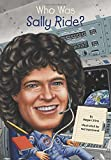 img - for Who Was Sally Ride? book / textbook / text book