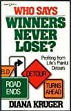 Who Says Winners Never Lose?, Diana Kruger, 0932305792