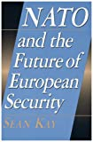 NATO and the Future of European Security, Sean Kay, 0847690016